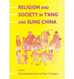 Religion and Society in T'ang and Sung China, Patricia Buckley Ebrey, 0824815122
