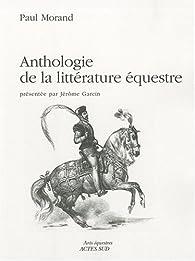 Anthologie de la littérature équestre par Paul Morand