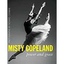 Misty Copeland: Power and Grace