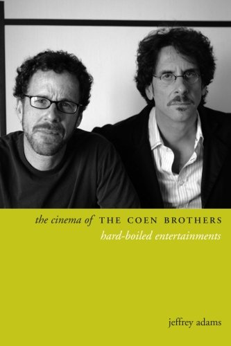 The Cinema of the Coen Brothers: Hard-Boiled Entertainments (Directors' Cuts)