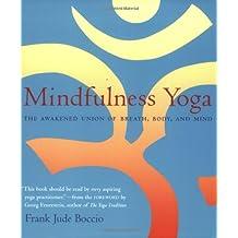 Mindfulness Yoga: The Awakened Union of Breath, Body, and Mind