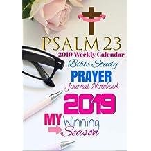 My Winning Season: 2019 Psalms 23 Weekly Planner Bible Study Prayer Journal: Women Scripture Guided Prayer Notebook