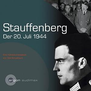 Stauffenberg, der 20.Juli 1944 Hörbuch