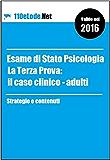Esame di Stato Psicologia - La Terza Prova: il Caso Clinico/Adulti