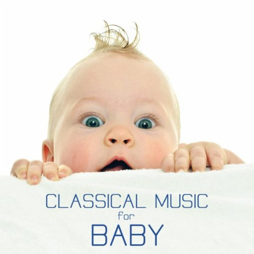 Classical Music for Baby: Clas...