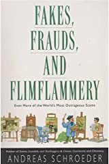 Fakes, Frauds, and Flimflammery: Even More of the World's Most Outrageous Scams Paperback