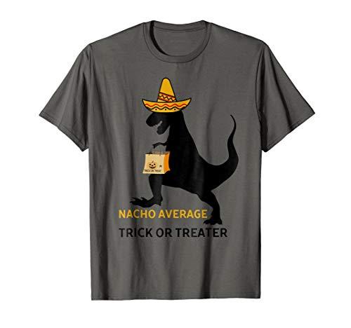 Nacho Average Trick Or Treater Halloween T-Shirt