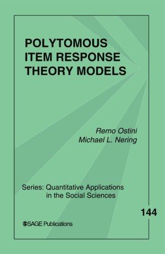 Polytomous Item Response Theory Models (Quantitative Applications in the Social Sciences) (Volume 1)