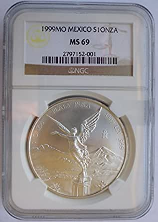 1999 Mexico 1 Oz Silver Libertad Silver Ms 69 Ngc At