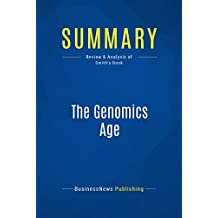 Summary: The Genomics Age: Review and Analysis of Smith's Book