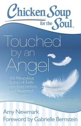 101 Miraculous Stories of Faith, Divine Intervention, and Answered Chicken Soup for the Soul Touched by an Angel (Paperback) - Common