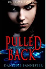 Pulled Back: Book Two: A Flame Reborn (Twin Flames Series) Paperback