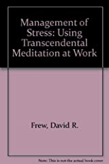 The Management of Stress: Using Tm at Work Hardcover