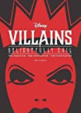 Disney Villains: Delightfully Evil: The Creation ? The Inspiration ? The Fascination (Disney Editions Deluxe)