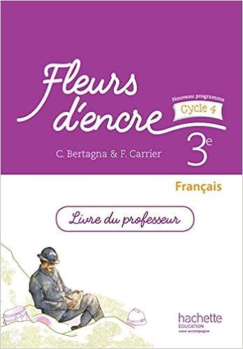 Fleurs D Encre Francais Cycle 4 3e Livre Du Professeur