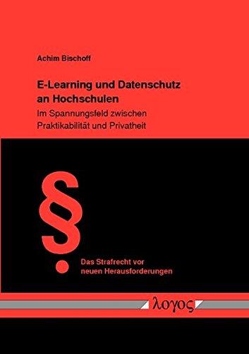 E-Learning Und Datenschutz an Hochschulen: Im Spannungsfeld Zwischen Praktikabilitat Und Privatheit