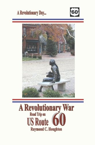 A Revolutionary War Road Trip on US Route 60 (Haus 60)