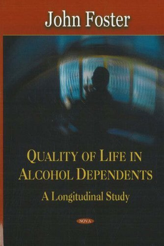 Quality of Life in Alcohol Dependents: A Longitudinal Study by John Foster (2006-09-06) pdf epub