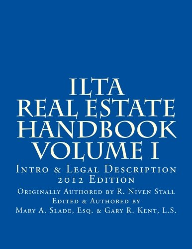 ILTA Real Estate Handbook Volume I - Intro & Legal Description: Introduction & Legal Description