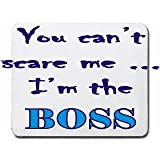Best T-ShirtFrenzy Boss Mouse Pads - You can't scare me I'm the Boss Mousepad Review