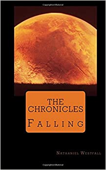 THE CHRONICLES Book I - Falling: Volume 1