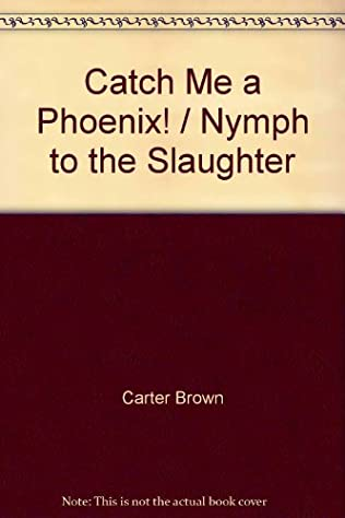 book cover of Catch Me a Phoenix / Nymph to the Slaughter