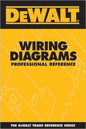 [ZTBE_9966]  By Paul Rosenberg DEWALT Wiring Diagrams Professional Reference (Dewalt  Trade Reference) (1st First Edition) [Paperback]: Amazon.com: Books   Dewalt Wiring Diagram      Amazon.com