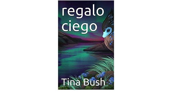 regalo ciego eBook: Tina Bush: Amazon.es: Tienda Kindle