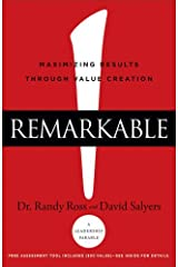 Remarkable!: Maximizing Results through Value Creation Hardcover