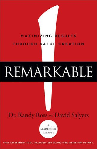 Remarkable!: Maximizing Results through Value Creation
