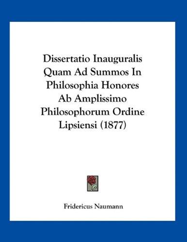 Dissertatio Inauguralis Quam Ad Summos In Philosophia Honores Ab Amplissimo Philosophorum Ordine Lipsiensi (1877) (Latin Edition) pdf epub