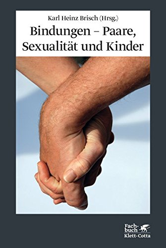 Bindungen – Paare, Sexualität und Kinder