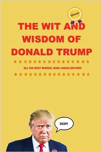 The Wit And Wisdom Of Donald Trump Jim Yoakum 9781537105390