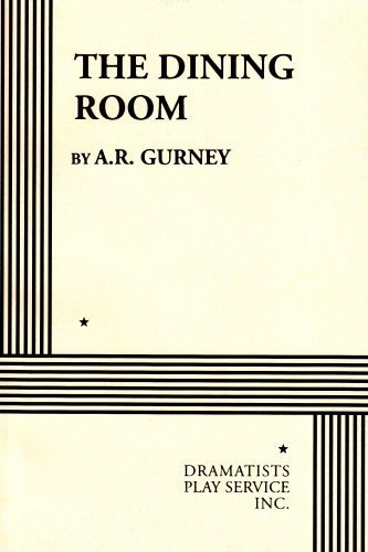 By A. R. Gurney - The Dining Room (11.1.1982)