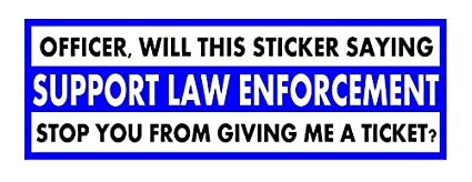 Amazon com: Officer, Will This Sticker Saying Support Law
