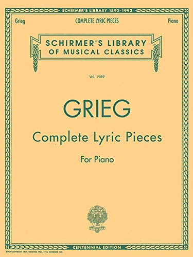 - Complete Lyric Pieces (Centennial Edition): Schirmer Library of Classics Volume 1989 Piano Solo (Schirmer's Library of Musical Classics)