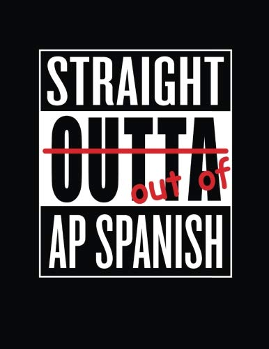 Dots Spanish - Straight Outta AP Spanish Teacher Student Dot Grid Journal Notebook: Funny High School Advanced Placement Class Book