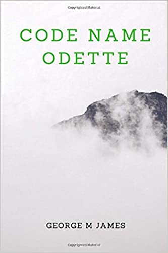 Book Code Name Odette: Volume 8 (GMJ Spy Thrillers)