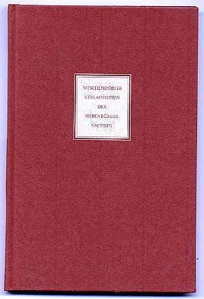 Das Verlagswesen der Siebenbürger Sachsen: E. Überblick : [d. Arbeit entstand aus e. Vortrag, d. im Januar 1976 vor d. Kulturreferenten d. ... Arbeiten ; Bd. 36) (German Edition)