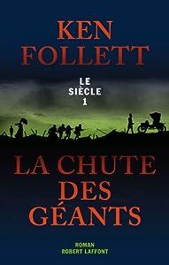 vignette de 'Le siècle n° 1<br /> La chute des géants (Ken Follett)'