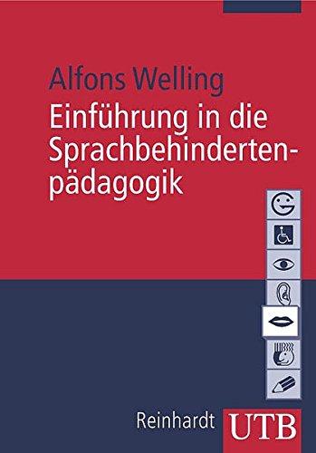Einführung in die Sprachbehindertenpädagogik (Basiswissen der Sonder- und Heilpädagogik, Band 2609)