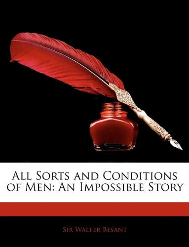 Read Online All Sorts and Conditions of Men: An Impossible Story ebook