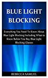 Blue Light Blocking: Everything You Need To Know