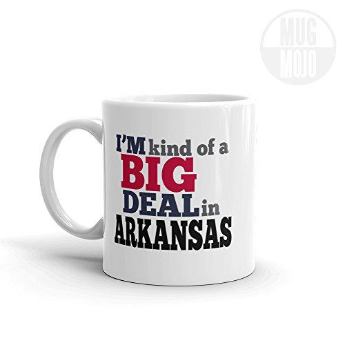 Arkansas Coffee Mug - I'm Kind Of A Big Deal In Arkansas - State Pride Gift - Imprint America
