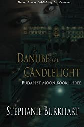 Danube in Candlelight (Budapest Moon) (Volume 3)