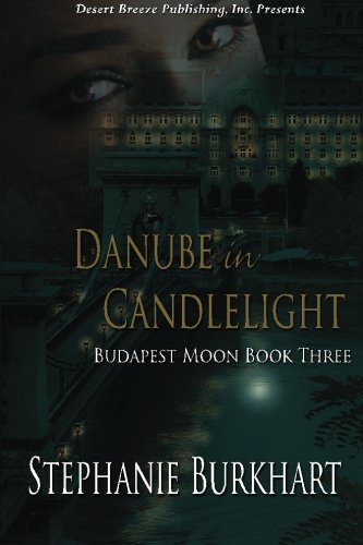 Danube in Candlelight (Budapest Moon) (Volume 3) ebook