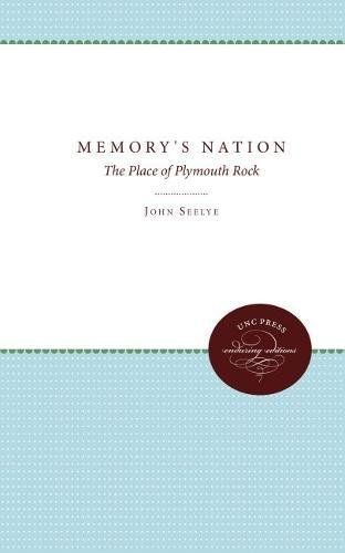 Memory's Nation: The Place of Plymouth Rock