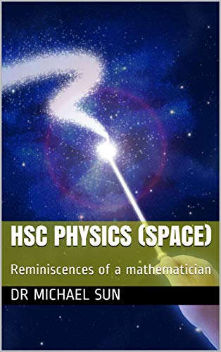 HSC Physics (Space): Reminiscences of a mathematician, Dr
