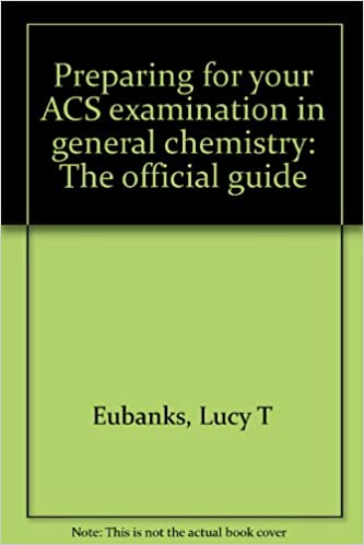 Preparing for your acs examination in general chemistry the preparing for your acs examination in general chemistry the official guide 0th edition fandeluxe Image collections