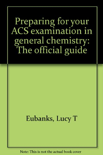 Preparing for your ACS examination in general chemistry: The official guide (Acs Organic Study Guide compare prices)